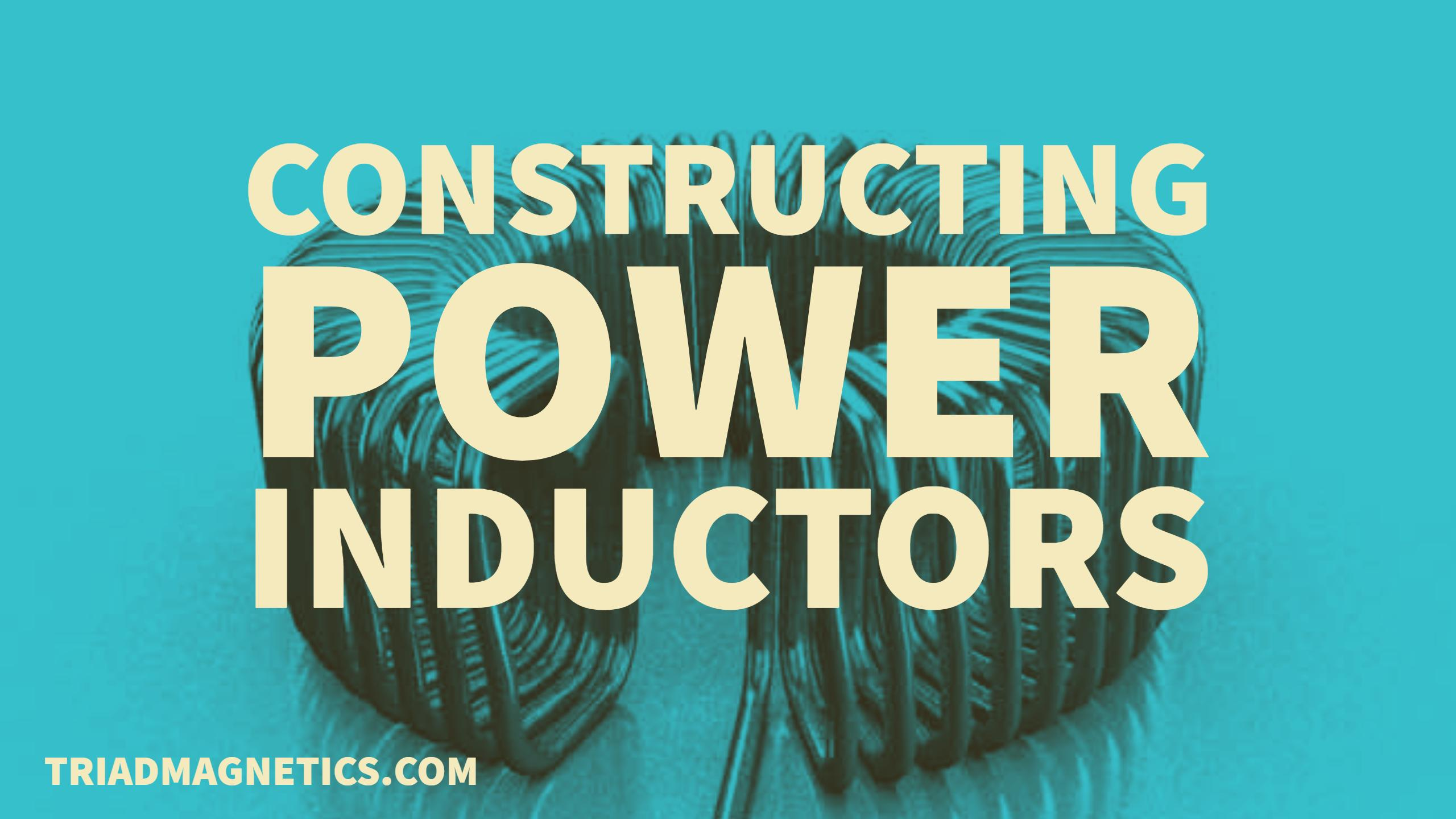Constructing Power Inductors.jpg
